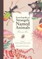 Encyclopedia of strangely named animals. Volume one