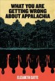 What you are getting wrong about Appalachia
