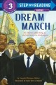 Dream march : Dr. Martin Luther King, Jr., and the March on Washington