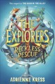 The Explorers : the reckless rescue