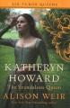 Katheryn Howard : the scandalous queen : a novel