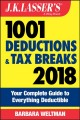 J.K. Lasser's 1001 deductions and tax breaks 2018 : your complete guide to everything deductible