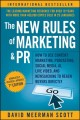 The new rules of marketing & PR : how to use content marketing, podcasting, social media, AI, live video, and newsjacking to reach buyers directly
