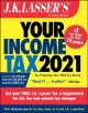 J.K. Lasser's your income tax 2021