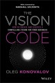 The vision code : how to create and execute a compelling vision for your business
