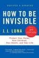 How to be invisible : protect your home, your children, your assets, and your life