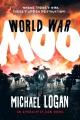 World War moo : an Apocalypse Cow novel