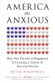 America the anxious : how our pursuit of happiness is creating a nation of nervous wrecks