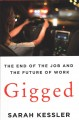 Gigged : the end of the job and the future of work