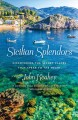 Sicilian splendors : discovering the secret places that speak to the heart