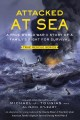 Attacked at sea : a true World War II story of a family's fight for survival