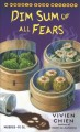 DIM SUM OF ALL FEARS / A NOODLE SHOP MYSTERY