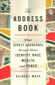 The address book [Release Date Apr 2020] : what street addresses reveal about identity, race, wealth, and power