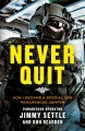 Never quit : how I became a special ops Pararescue Jumper