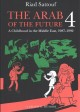 The Arab of the future. 4 : a graphic memoir : a childhood in the Middle East (1987-1992)