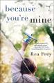 Because you're mine : a novel