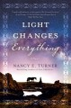 Light changes everything : a novel