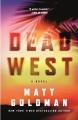 Dead west : a novel