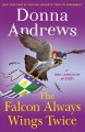 The falcon always wings twice : a Meg Langslow mystery