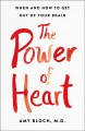 The power of heart : when and how to get out of your brain