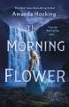 The morning flower