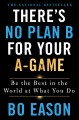 There's no plan B for your A-game : be the best in the world at what you do