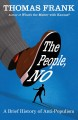 THE PEOPLE, NO : A BRIEF HISTORY OF ANTI-POPULISM