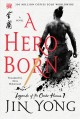 A HERO BORN : A NOVEL