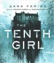 The tenth girl [sound recording (book on CD)]