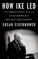 How Ike led : the principles behind Eisenhower's biggest decisions