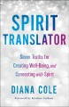 Spirit translator : seven truths for creating well-being and connecting with spirit