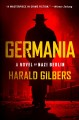 Germania / A Novel of Nazi Berlin