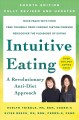Intuitive eating : a revolutionary anti-diet approach