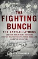 The fighting bunch : the Battle of Athens and how World War II veterans won the only successful armed rebellion since the Revolution