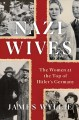 Nazi wives : the women at the top of Hitler