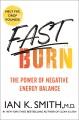 Fast burn! : the power of negative energy balance