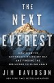 The next Everest : surviving the mountain