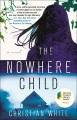 The nowhere child : a novel