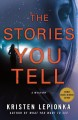 The stories you tell : a Roxane Weary mystery