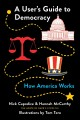 A user's guide to democracy : how America works
