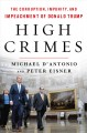 High crimes : the corruption, impunity, and impeachment of Donald Trump