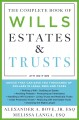 The complete book of wills, estates & trusts : advice that can save you thousands of dollars in legal fees and taxes