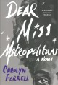 Dear Miss Metropolitan : a novel