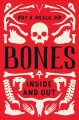 Bones : inside and out