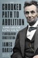 The crooked path to abolition : Abraham Lincoln and the antislavery Constitution