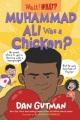 Muhammad Ali was a chicken?