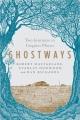 Ghostways : two journeys in unquiet places