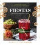 Fiestas at Casa Marcela : 75 Mexican-style cocktails and appetizers