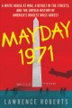 Mayday 1971 : a White House at war, a revolt in the streets, and the untold history of America's biggest mass arrest