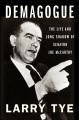 Demagogue : the life and long shadow of Senator Joe McCarthy
